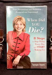 《Preloved Paperback + How To Lift You Up From Disconneted & Drained To Energized Impassioned》Temple Hayes - WHEN DID YOU DIE? : 8 Steps to Stop Dying Every Day and Start Waking Up!