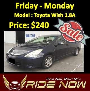 $240 Toyota Wish 1.8A Weekend Sale