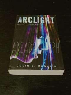 Arclight by Josin L. McQuein