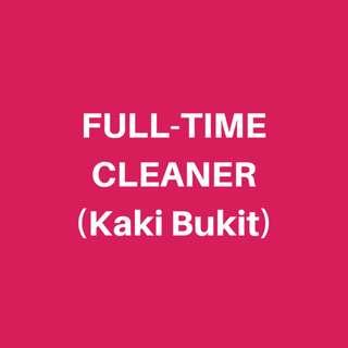 FULL TIME CLEANER (Kaki Bukit)