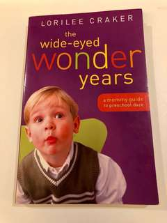 The Wide-Eyed Wonder Years (A Mommy Guide To Preschool Daze)