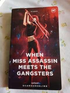 Wattpad : When Miss Assasin Meets The Gangsters