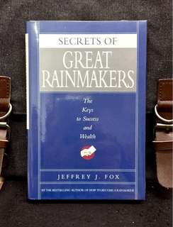 # Highly Recommended《Hardcover Edition + The Secrets & Difference Between Rainmaker & Ordinary Sales Person》Jeffrey J. Fox - SECRETS OF GREAT RAINMAKERS : The Keys to Success and Wealth