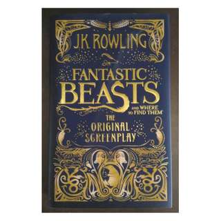 Fantastic Beasts and Where to Find Them: The Original Screenplay : by J. K. Rowling