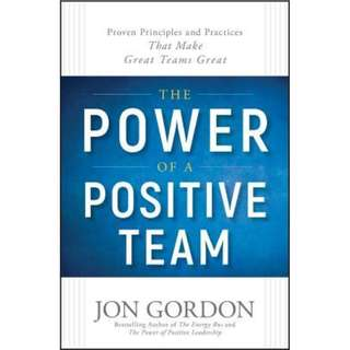 [eBook] The Power of a Positive Team: Proven Principles and Practices That Make Great Teams Great by Jon Gordon
