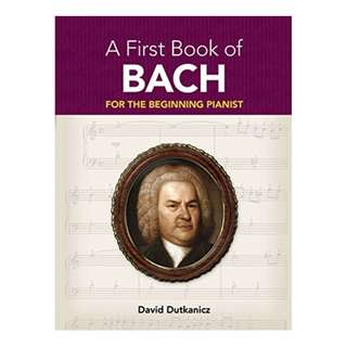 A First Book of Bach: for the Beginning Pianist with Downloadable MP3s (Dover Music for Piano) Kindle Edition by David Dutkanicz (Editor)
