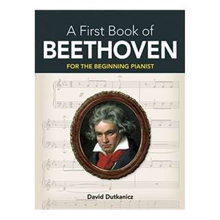 A First Book of Beethoven: 24 Arrangements for the Beginning Pianist with Downloadable MP3s (Dover Music for Piano) Kindle Edition by David Dutkanicz (Editor)