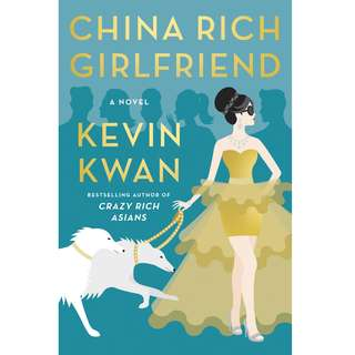 China Rich Girlfriend (Crazy Rich Asians #2) by Kevin Kwan (EBook Romance Novel)
