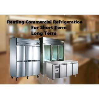 Rental for Commercial Refrigeration (Freezer/Chiller)