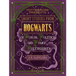 Short Stories From Hogwarts of Power, Politics and Pesky Poltergeists by J. K. Rowling (EBook Fantasy Novel)