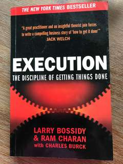 Execution The Discipline of Getting Things Done by Larry Bossidy and Ram Charan