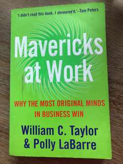 Mavericks at Work by William C Taylor and Polly LaBarre