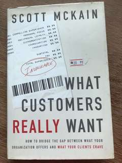 What Customers Really Want by Scott McKain