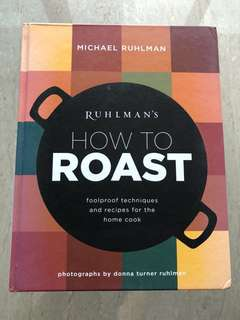 """How to Roast"" Cookbook by Michael Ruhlman"
