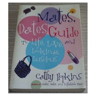 Mates, Dates, Guide to Life, Love and Looking Luscious by Cathy Hopkins