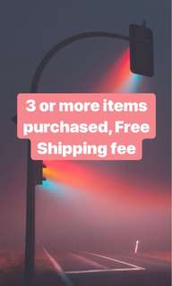 3 or more items FREE SHIPPING FEE