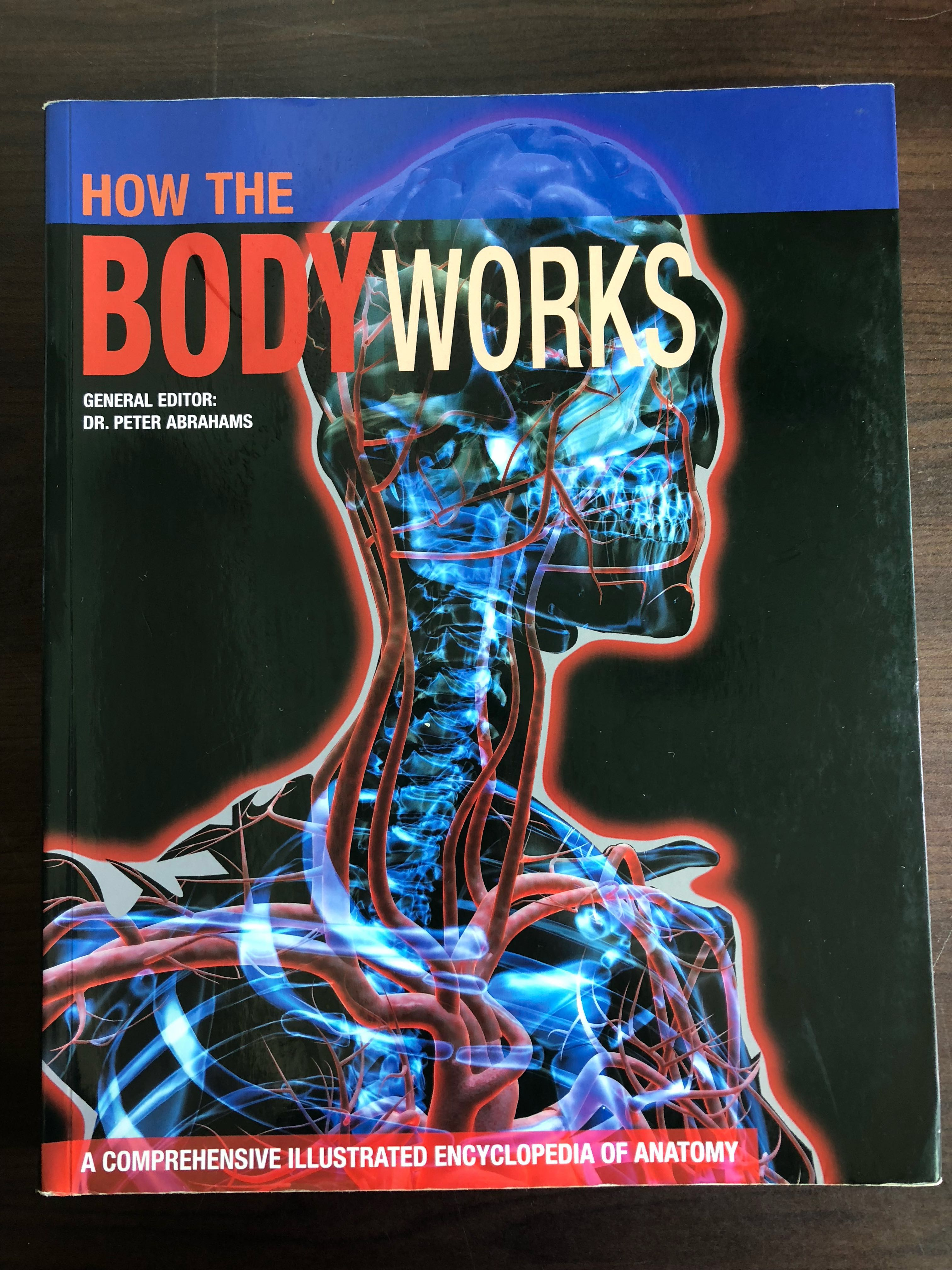 How the Body Works - A Comprehensive Illustrated Encyclopedia of ...