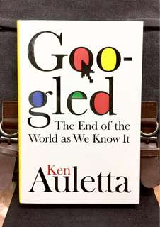 # Highly Recommended 《Bran-New + Hardcover Edition + Examines The Evolution & Influence of Google's on Society, Media And Internet》Ken Auletta - GOOGLED : The End of the World as We Know It