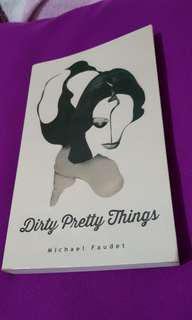 PRE-LOVED BOOK. Dirty Pretty Things -Michael Faudet
