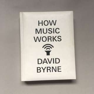DAVID BRYNE How Music Works