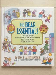 The Bear Essentials - Everything Today's  hard-pressed parent needs to know about bringing up happy, healthy kids
