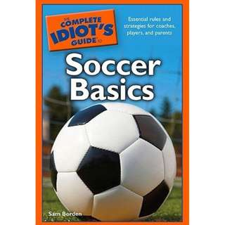 🚚 The Complete Idiot's Guide to Soccer Basics