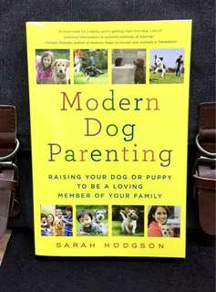 《Bran-New + Proven & Practical Dog Training Guide book》Sarah Hodgson - MODERN DOG PARENTING : Raising Your Dog or Puppy to Be a Loving Member of Your Family