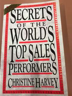 Secrets of the World's Top Sales Performers by Christine Harvey
