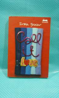 Novel: Call it Love by Irma Yuniar