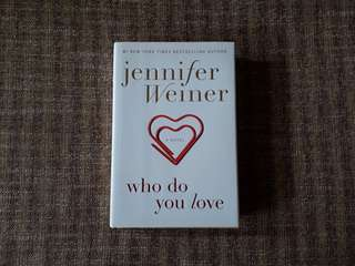 Who Do You Love by Jennifer Weiner (HARDCOVER)
