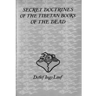Secret Doctrines of the Tibetan Book of Dead Paperback (282 Page Mega eBook)