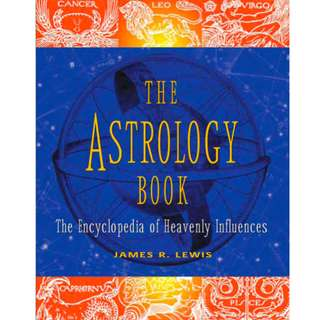 The Astrology Book: The Encyclopedia of Heavenly Influences (925 Page Mega eBook)