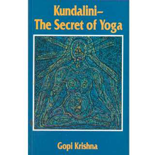 Kundalini - The Secret of Yoga (222 Page Mega eBook)