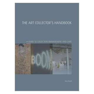 The Art Collector's Handbook : A Guide to Collection Management and Care