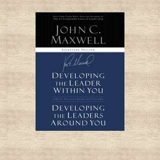 Developing the Leader Within you and Developing the Leader Around you by John C. Maxwell