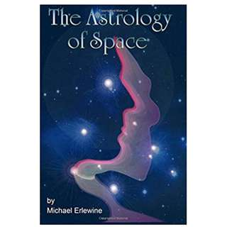 The Astrology Of Space: Astrophysical Directions (494 Page Mega eBook)