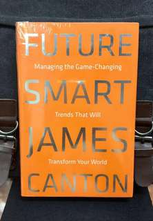 # Highly Recommended《Bran-New + Hardcover Edition + How To Safely Ride From The Coming Uncertainties In Order To Improve Your Life》James Canton - FUTURE SMART : Managing the Game-Changing Trends that Will Transform Your World