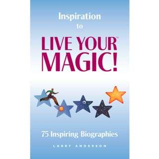 Inspiration to Live Your Magic!: 75 Inspiring Biographies (167 Page Mega eBook)
