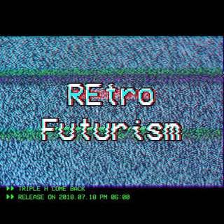 TRIPLE H RETRO FUTURISM