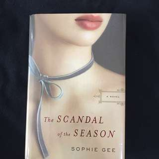 The Scandal of the Season by Sophie Gee (hardbound)