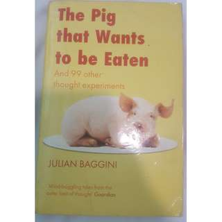 🚚 The Pig That Wants To Be Eaten - Julian Baggini