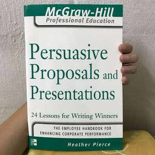 McGraw-Hill Persuasive Proposals and Presentations