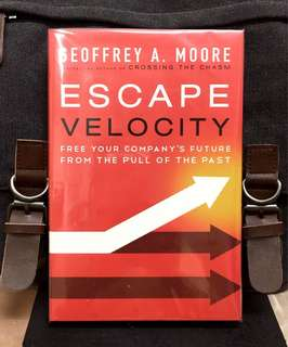 # Highly Recommended《Preloved Hardcover Edition + How To Overcome Trap Of The Past & Reorient Organizations To Meet a New Era Of Future》Geoffrey A. Moore - ESCAPE VELOCITY : Free Your Company's Future from the Pull of the Past