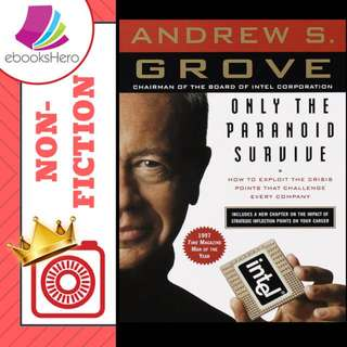 Only the Paranoid Survive - Andrew S Grove