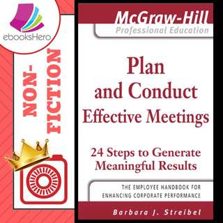 Plan and Conduct Effective Meetings by Barbara J Streibel