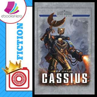 Cassius (Space Marine Legends) by Ben Counter