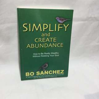 Simplify and Create Abundance by Bo Sanchez