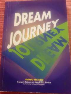 Dream Journey by Thomas Mathew (true story of success in selling; in the demanding insurance industry as well as in any life endeavour)