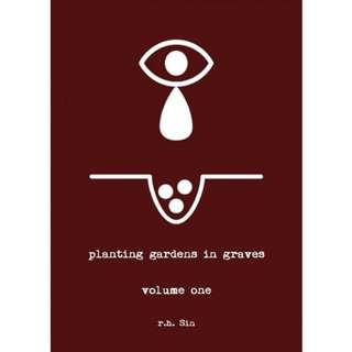 [PRE-ORDER] Planting Gardens in Graves I by r . h . Sin