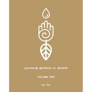 [PRE-ORDER] Planting Gardens in Graves II by r . h . Sin